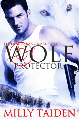 Wolf Protector (Federal Paranormal Unit Book 1) by Milly Taiden