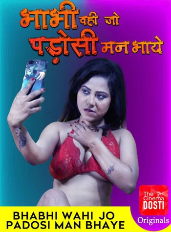 Bhabhi Wohi Jo Padosi Man Bhaye 2020 ORG Hindi CinemaDosti Originals Short Film 720p HDRip 150MB