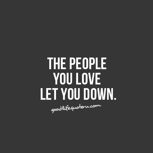 Quotes About Let Down 457 Quotes