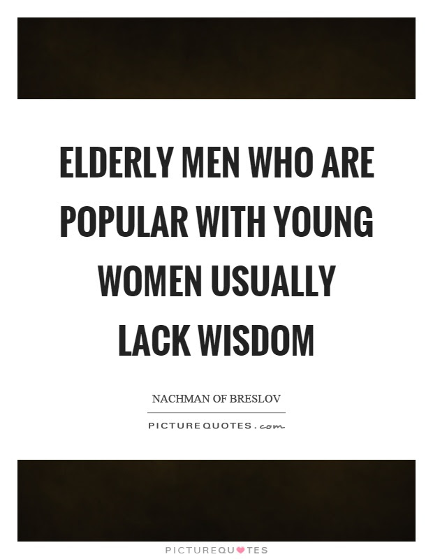 Elderly Men Who Are Popular With Young Women Usually Lack Wisdom