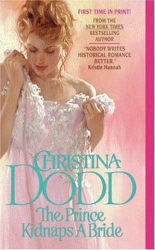 The Prince Kidnaps a Bride (The Lost Princesses) by Christina Dodd