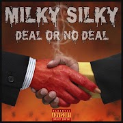 "Milky Silky - ""Deal or No Deal"""