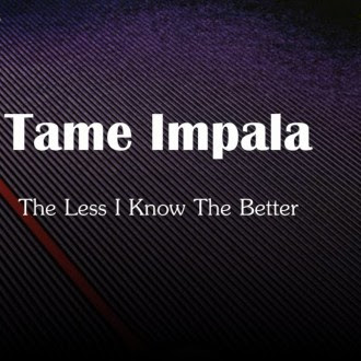 tame_impala-the_less_i_know_the_better_s