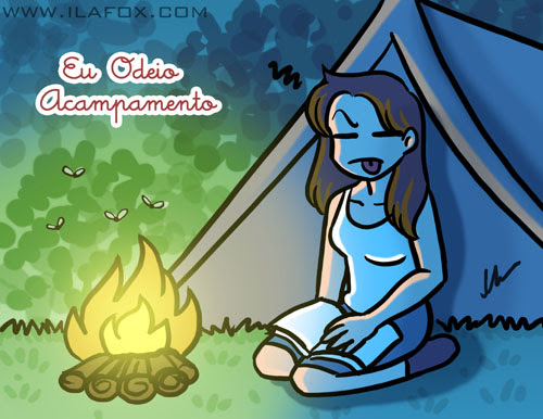 Eu odeio acampamento, eu odeio acampar, ilustração by ila fox
