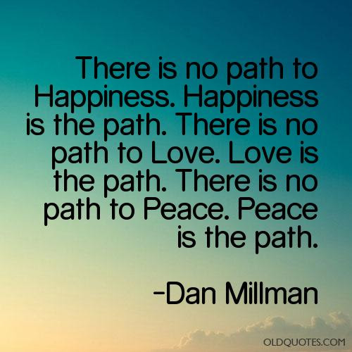 Quotes About Path To Happiness 56 Quotes