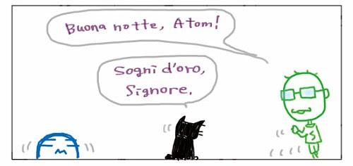 Buona notte, Atom! Sogni d'oro, signore.