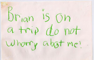 Before his death in 1993, Brian posted this sign to his bedroom door.