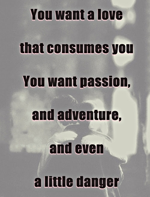 Quotes About Love And Passion 364 Quotes