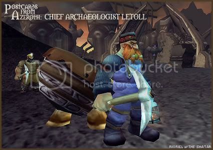 Postcards of Azeroth: Chief Archaeologist Letoll, by Rioriel Ail'thera