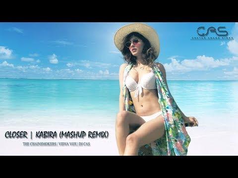 The Chainsmokers - Closer | Kabira (Vidya Vox Mashup Remix) DJ CAS
