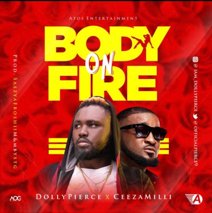 Dollypierce Ft Ceezamilli – Body On Fire
