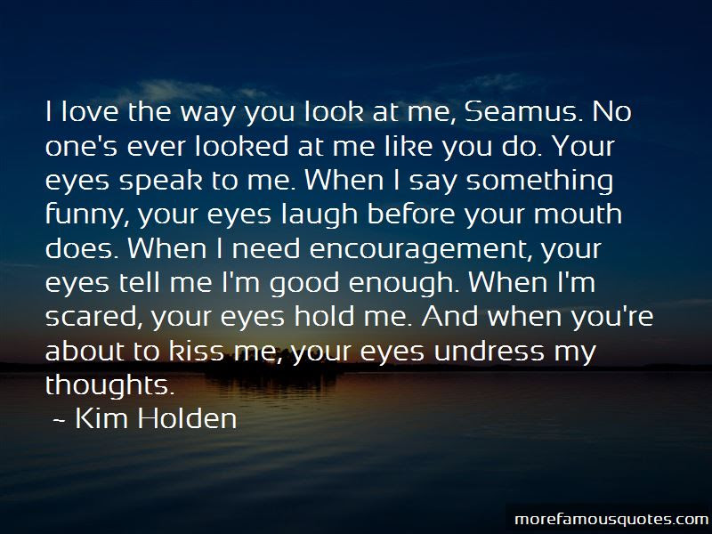 Love The Way You Look At Me Quotes Top 38 Quotes About Love The Way