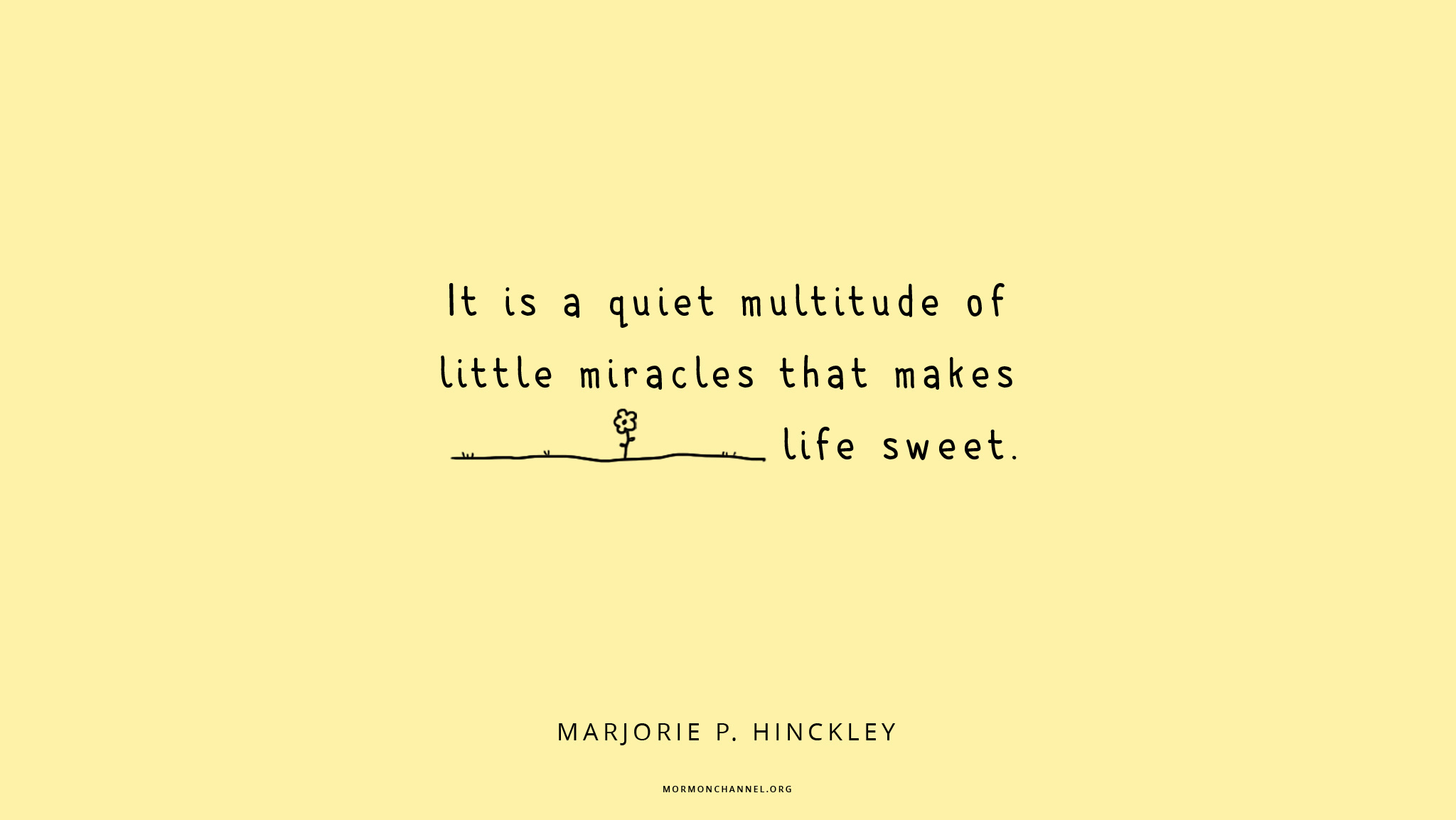Daily Quote Little Miracles Make Life Sweet Mormon Channel