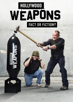 Hollywood Weapons: Fact or Fiction? - Season 1