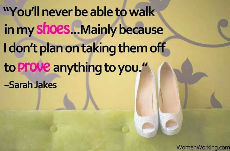 Take A Walk In My Shoes Quotes Traffic Club