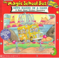 Scholastic's the Magic School Bus Gets Baked in a Cake: A Book about Kitchen Chemistry