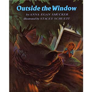 OUTSIDE THE WINDOW by Anna Egan Smucker, illustrated by Stacey Schuett (2005 Softcover, 25 pages. Sweet and Gentle Bedtime Story From a Bird's Eye View with Beautiful Illustrations Throughout. Quarrier Press, West Virginia)