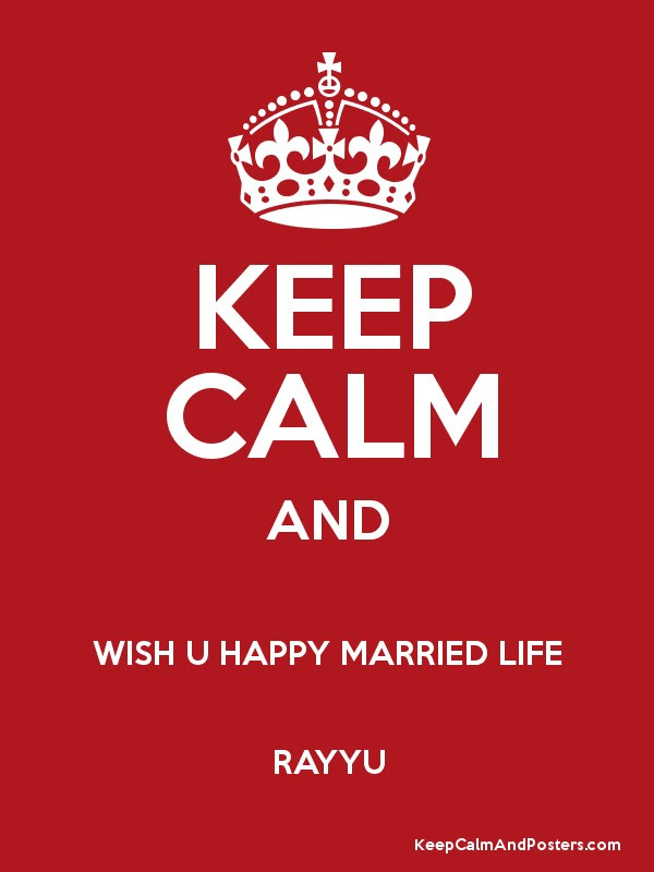 Keep Calm And Wish U Happy Married Life Rayyu Keep Calm And
