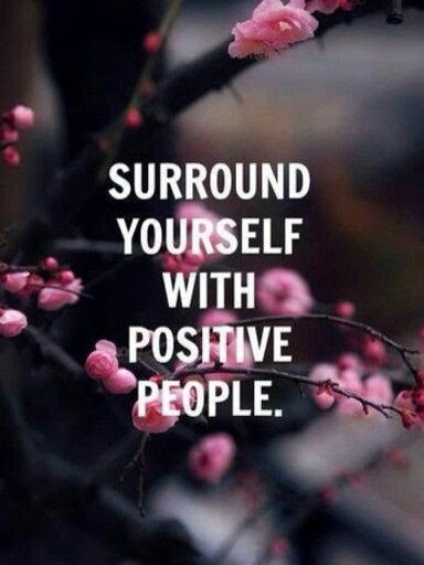 Pictures Of Surround Yourself With Positive Energy Quotes Www