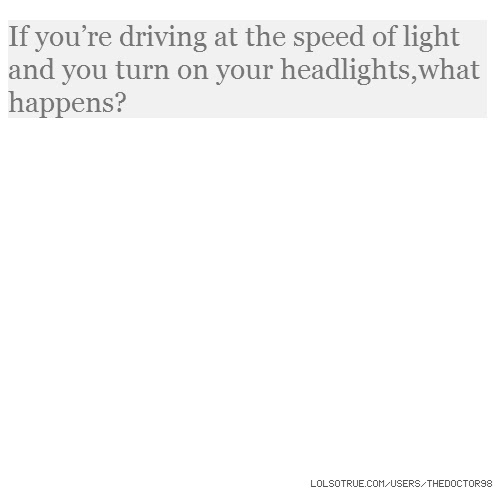 Speed Of Light Quotes Funny Speed Of Light Quotes Facebook Quotes