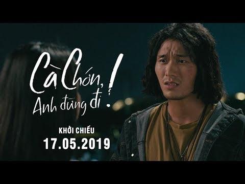 CÀ CHỚN, ANH ĐỪNG ĐI - MAIN TRAILER | Khởi chiếu toàn quốc ngày 17.05.2019