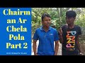 Chairman Ar Chela Pola | Bangla Funny Natok Part 2 | DhakaiYa Pola