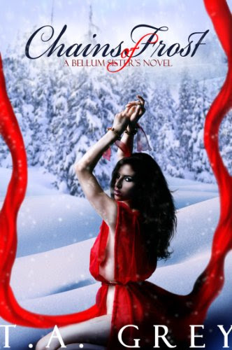 Chains of Frost (paranormal erotic romance) (The Bellum Sisters Series) by T. A. Grey