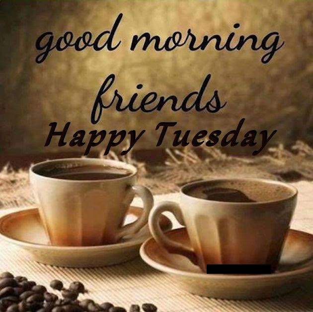 Good Morning Friends Happy Tuesday Coffee Quote Pictures ...