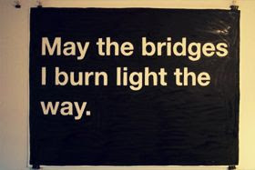 Burning Bridges Quotes Quotes About Burning Bridges Sayings