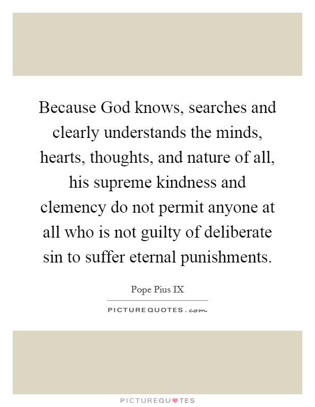 Because God Knows Searches And Clearly Understands The Minds