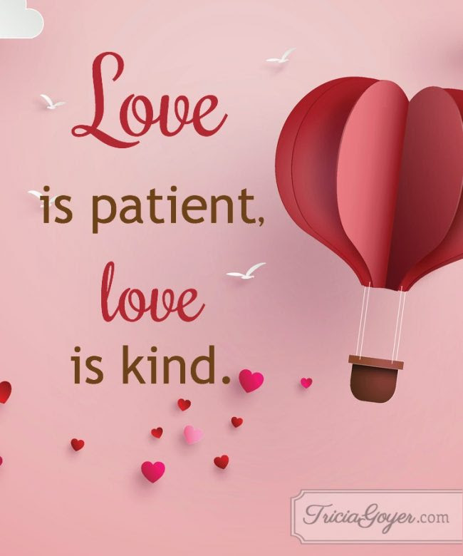 Love Is Patient Love Is Kind 1 Corinthians 134 5 Tricia Goyer