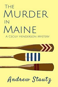 The Murder in Maine by Andrew Stautz