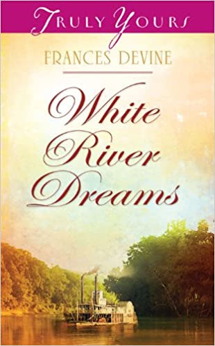 White River Dreams (Truly Yours Digital Editions Book 955)