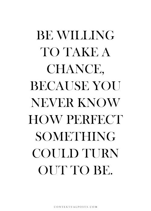 Quotes About Taking Chances 89 Quotes
