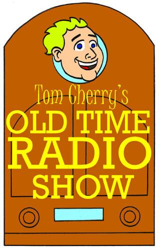 Tom Cherry's Old Time Radio Show