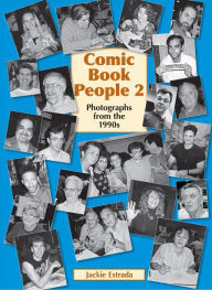 Comic Book People 2: Photographs from the 1990s
