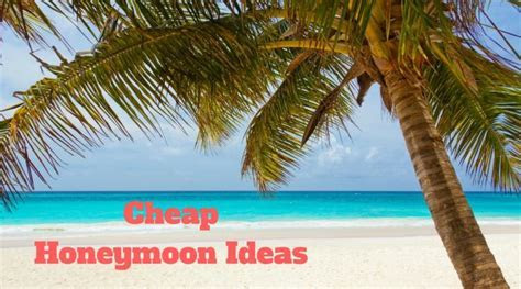 Cheap Honeymoon Ideas   Couples Love Our Cheap Honeymoon Ideas