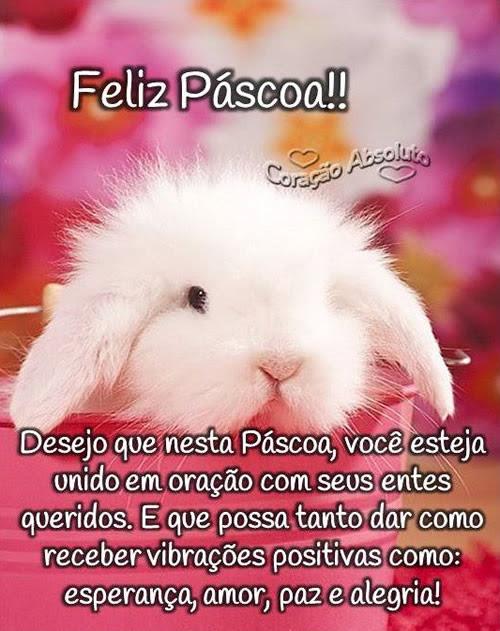 Feliz Páscoa!! Desejo que nesta Páscoa, você esteja unido em oração com seus entes queridos. E que possa tanto dar como receber vibrações...
