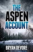 The Aspen Account by Bryan Devore