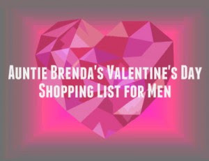Auntie Brendas Valentines Day Shopping List For Men Petals From