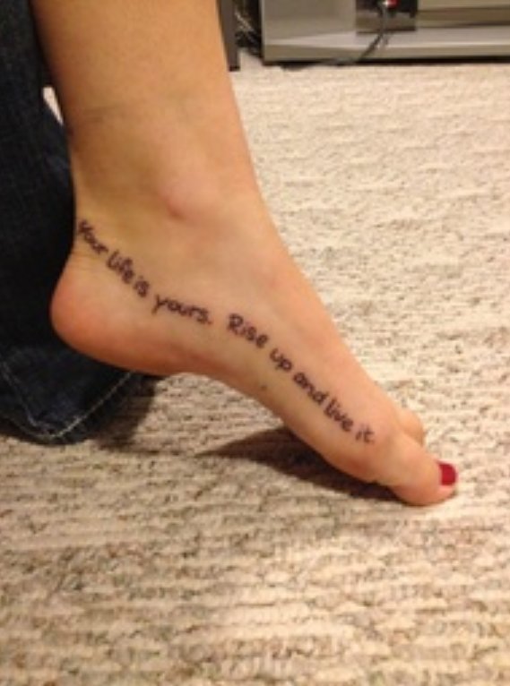Life Quote Foot Tattoo