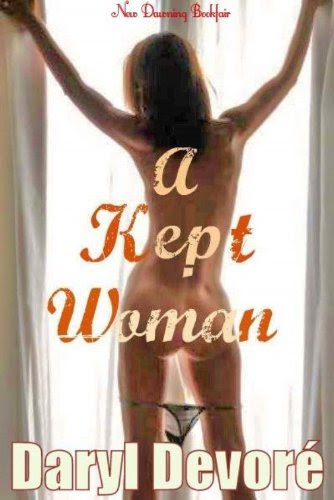 A Kept Woman (bdsm / spanking) by Daryl Devore