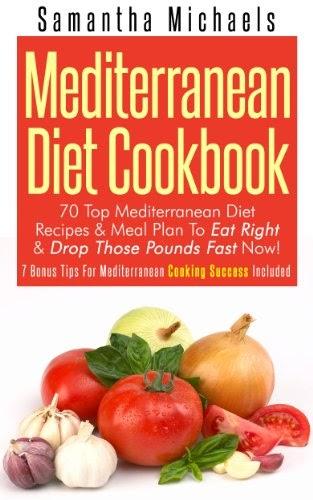 Download Free: Mediterranean Diet Cookbook: 70 Top