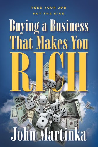 Buying a Business That Makes You RichBy John Martinka