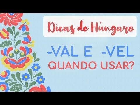 Estudar Húngaro - Sufixos -VAL e -VEL
