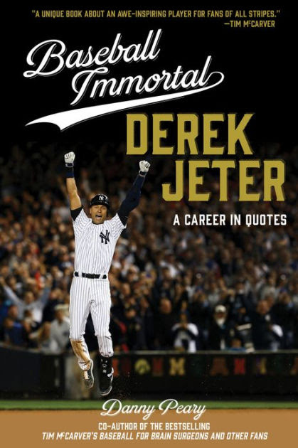 Baseball Immortal Derek Jeter A Career In Quotes By Danny Peary Nook Book Ebook Barnes Noble
