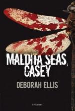 Maldita seas, Casey Deborah Ellis