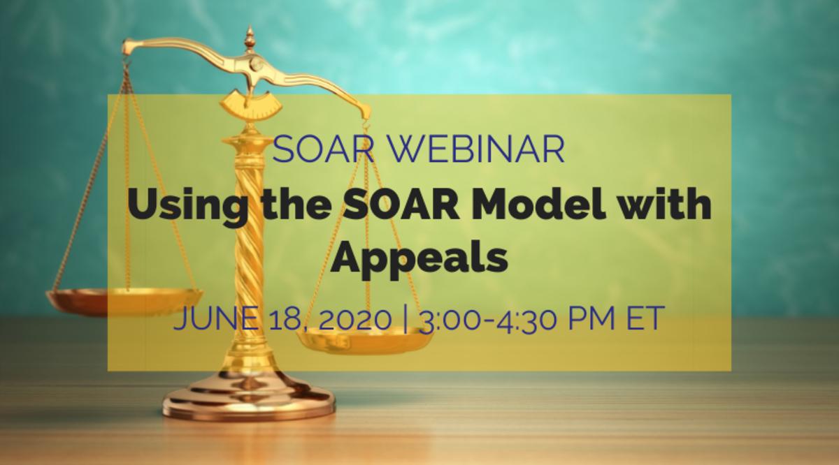 SOAR Webinar: Using the SOAR Model with Appeals