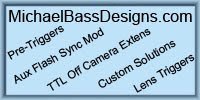 Michael Bass Designs: Canon Sync Mod, Lens Mounted Trigger for PW, Pre-Trigger for PW, OffCameraShoeCord Sync Mod & Extensions, AND MORE TO COME!