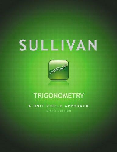 Trigonometry: A Unit Circle Approach (9th Edition) - 7939 ...